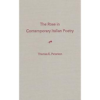 The Rose in Contemporary Italian Poetry by Thomas Erling Peterson - 9