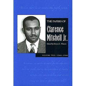 The Papers of Clarence Mitchell Jr. - 1944-1946 - v. 2 von Clarence Mitc