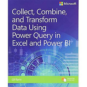 Collect - Combine - and Transform Data Using Power Query in Excel and