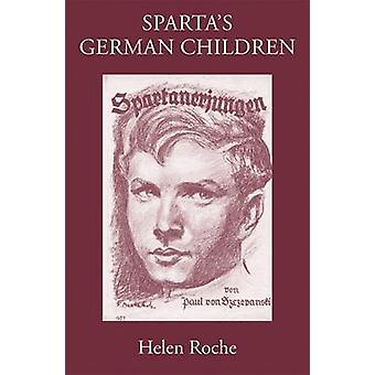 Sparta's German Children - The Ideal of Ancient Sparta in the Royal Pr