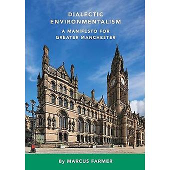 Dialectic Environmentalism by Marcus Farmer - 9781916378902 Book