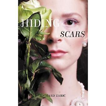 Hiding Scars by Richard Zaric - 9781988281414 Book