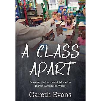 A Class Apart - Learning the Lessons of Education in Post-Devolution W