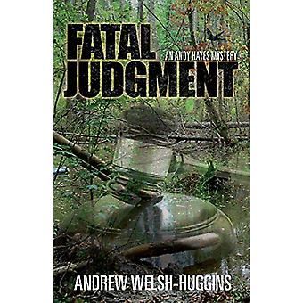 Fatal Judgment - An Andy Hayes Mystery by Andrew Welsh-Huggins - 97808