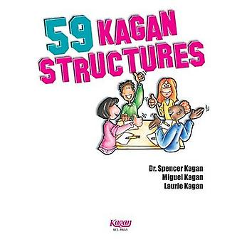 59 Kagan Structures - Proven Engagement Strategies by Spencer Kagan -