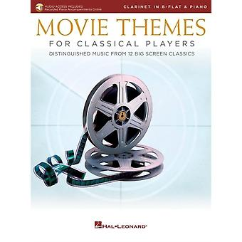 Movie Themes for Classical Players Clarinet in BFlat amp Piano  Includes Downloadable Audio by Hal Leonard Corp