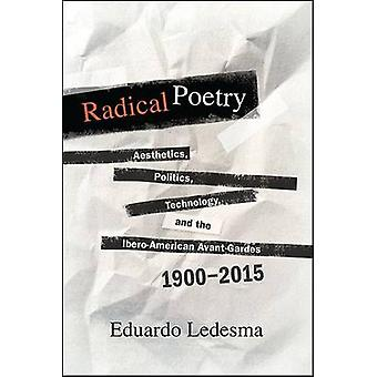 Radical Poetry - Aesthetics - Politics - Technology - and the Ibero-Am