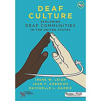 Deaf Culture - Exploring Deaf Communities in the United States by Iren