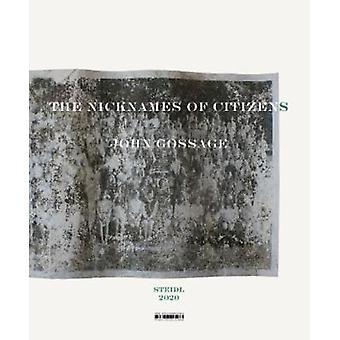 John Gossage - The Nicknames of Citizens by John Gossage - 97839582954