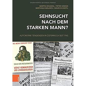 Sehnsucht nach dem starken Mann? - Autoritare Tendenzen in OEsterreich