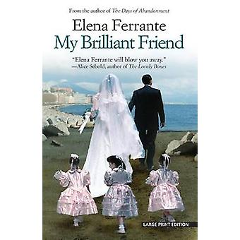 My Brilliant Friend by Elena Ferrante - 9781594139932 Book