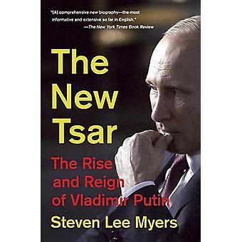 Le nouveau Tsar - la montée et le règne de Vladimir Poutine par Steven Lee Myer