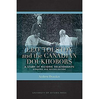 Leo Tolstoy and the Canadian Doukhobors - A Study in Historic Relation