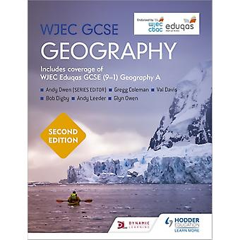 WJEC GCSE Geography Second Edition by Andy Owen