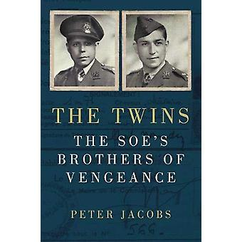 The Twins - The SOE's Brothers of Vengeance by Peter Jacobs - 97807509