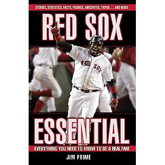 Red Sox Essential - Everything You Need to Know to Be a Real Fan! by J
