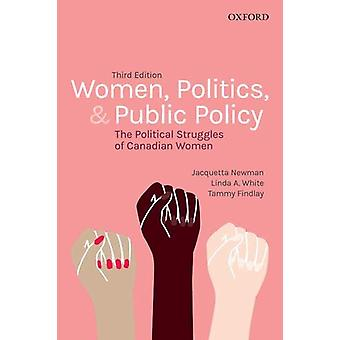 Women - Politics - and Public Policy - The Political Struggles of Cana