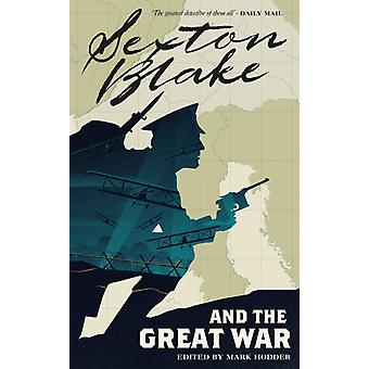 Sexton Blake and the Great War Sexton Blake Library Book 1 by Mark Hodder