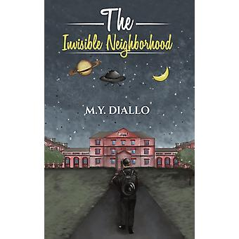 INVISIBLE NEIGHBORHOOD by DIALLO & M.Y.