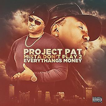 Project Pat - Mista Dont Play 2: Everythangs Money [CD] USA import
