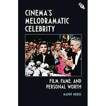 Cinemas Melodramatic Celebrity by Merck & Mandy Royal Holloway & University of London & UK