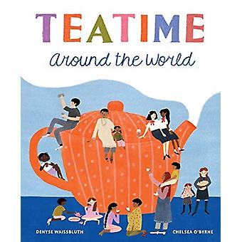 Teatime Around the World by Waissbluth & Denyse