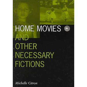 Home Movies and Other Necessary Fictions