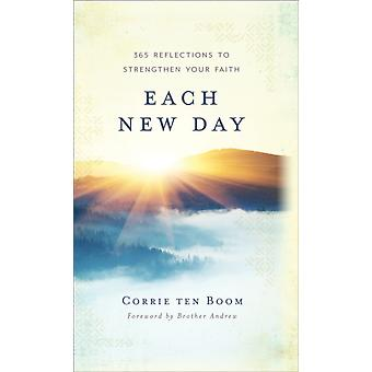 Each New Day  365 Reflections to Strengthen Your Faith by Corrie Ten Boom & Foreword by Brother Andrew