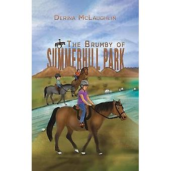 The Brumby of Summerhill Park by Derina McLaughlin - 9781528900256 Bo