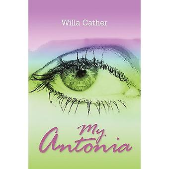 My Antonia by Willa Cather - 9781613820759 Book