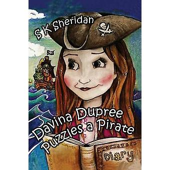 Davinia Dupree Puzzles a Pirate by S. K. Sheridan - 9781782819974 Book