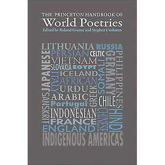 The Princeton Handbook of World Poetries by Roland Greene - Stephen C