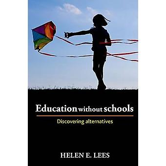 Education without Schools Discovering Alternatives