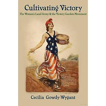 Cultivating Victory by Cecilia GowdyWygant