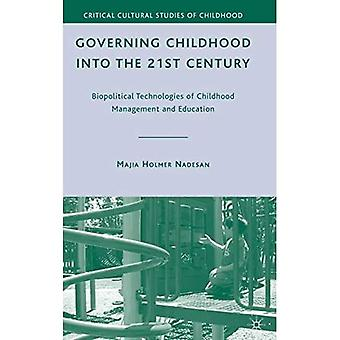 Governing Childhood into the 21st Century: Biopolitical Technologies of Childhood Management...