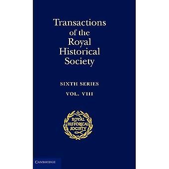 Transactions of the Royal Historical Society Vol. 8 : Sixth Series