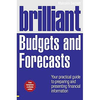Brilliant Budgets and Forecasts - Your Practical Guide to Preparing an