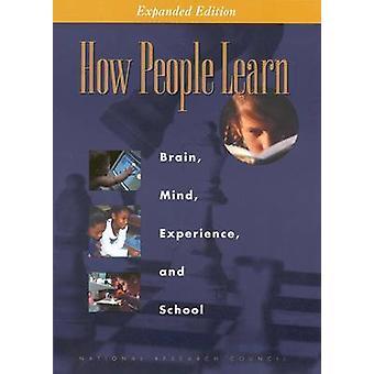 Comment les gens apprennent - cerveau - esprit - expérience - et école (Expanded ed