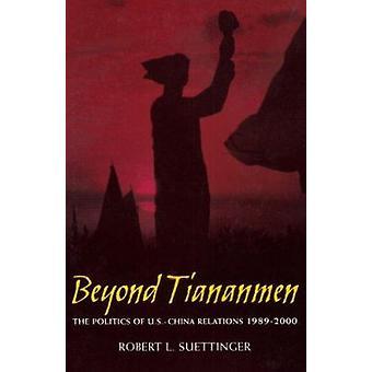 Über Tiananmen - die Politik der US-chinesischen Beziehungen 1989-2000 von R