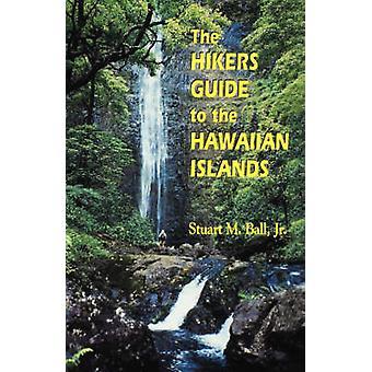 Der Wanderer-Guide zu den hawaiischen Inseln mit Stuart M. Ball - 9780824