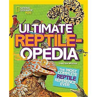 Ultieme Reptilopedia door Christina Wilsdon - 9781426321023 boek