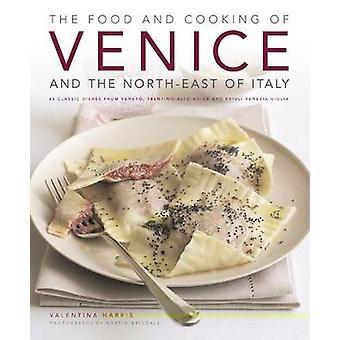 Das Essen und das Kochen von Venedig und Nord-Osten Italiens - 65 Klassiker D