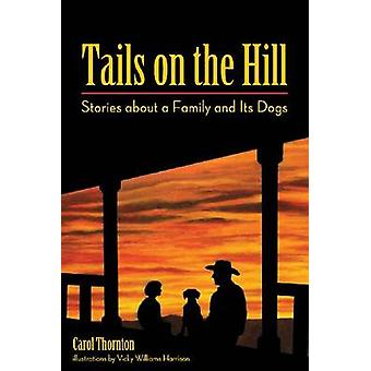 Tails on the Hill - Stories About a Family and its Dogs by Carol Thorn