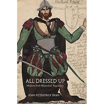 Wszystkie ubrane: Nowoczesne irlandzkie widowiskowość historycznych (irlandzki badania)