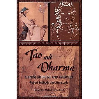 Tao and Dharma: Chinese Medicine and Ayurveda
