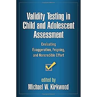 Geldigheid testen in kind en Adolescent evaluatie: evaluatie van overdrijving, veinzen en Noncredible inspanning...