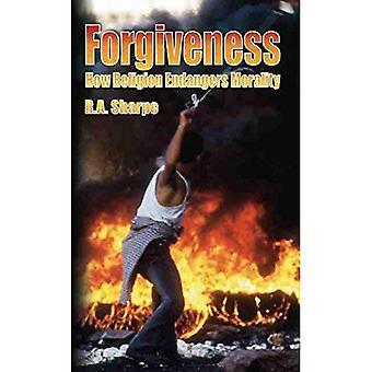 Forgiveness: How Religion Endangers Morality