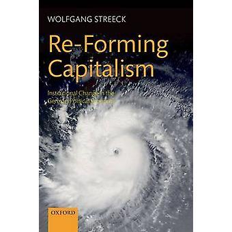 Réformer le capitalisme changement institutionnel dans l'économie politique allemande par Streeck & Wolfgang