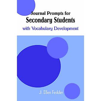 Journal Prompts for Secondary Studentswith Vocabulary Development by Fedder & J. Ellen