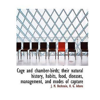 قفص وتشامبيربيردس على إدارة الأمراض الغذائية عادات التاريخ الطبيعي وطرق التقاط بيشتاين & ج. م.